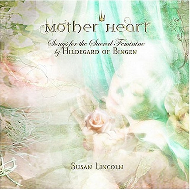 Susan Lincoln MOTHER HEART: SONGS FOR THE SACRED FEMININE CD