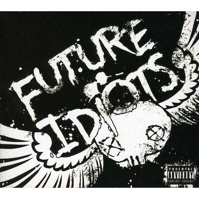 Future Idiots CD