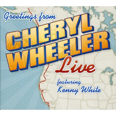 GREETINGS: CHERYL WHEELER LIVE CD
