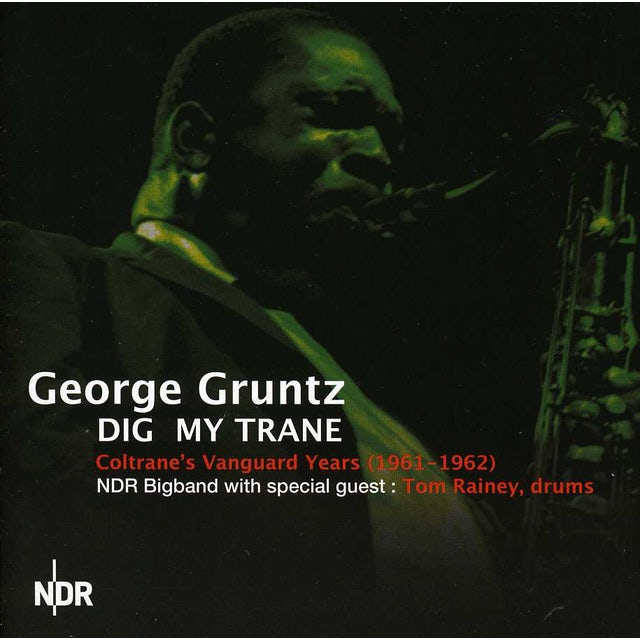 George Gruntz DIG MY TRANE: COLTRANE'S VANGUARD YEARS 1961-1962 CD