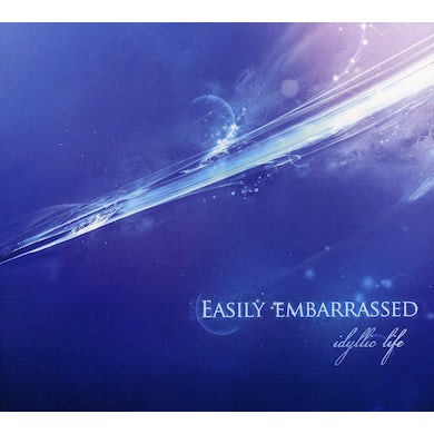 Easily Embarrassed IDYLLIC LIFE CD