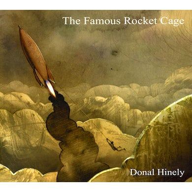 Donal Hinely FAMOUS ROCKET CAGE CD