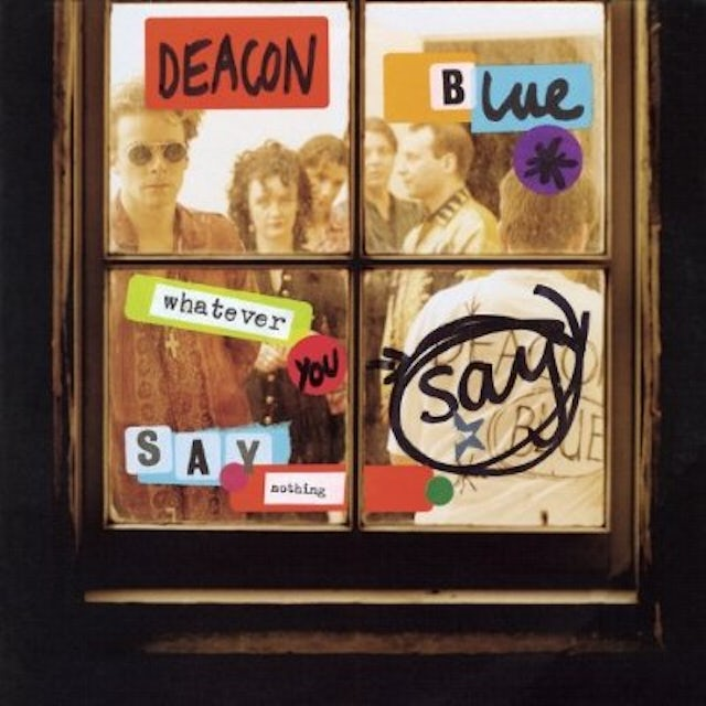 Deacon Blue WHATEVER YOU SAY SAY NOTHING CD