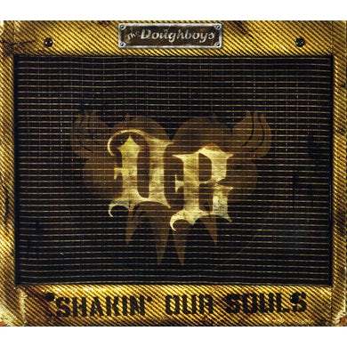 Doughboys SHAKIN OUR SOULS CD