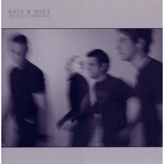 Bats & Mice BELIEVE IT MAMMALS Vinyl Record
