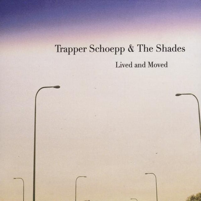 TRAPPER SCHOEPP LIVED & MOVED CD