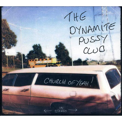 DYNAMITE PUSSY CLUB CHURCH OF YEAH CD