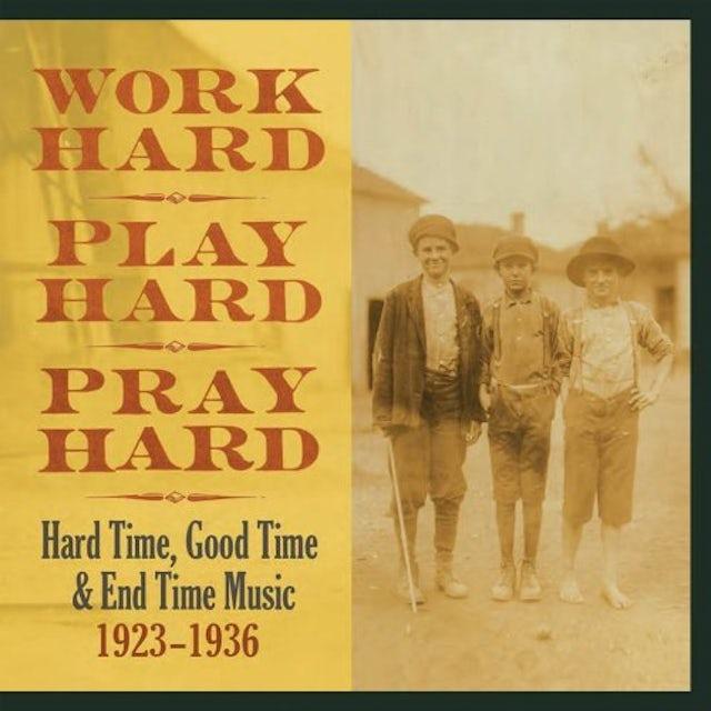 WORK HARD PLAY HARD PRAY HARD: HARD TIME / VARIOUS (Vinyl)