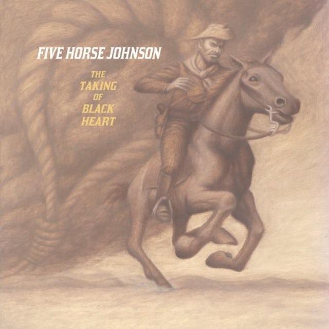 Five Horse Johnson TAKING OF BLACKHEART Vinyl Record