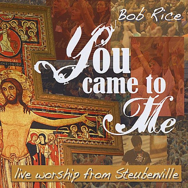 Bob Rice YOU CAME TO ME CD