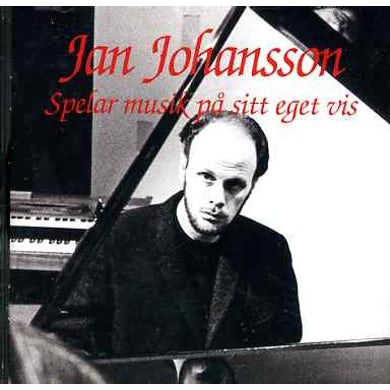 Jan Johansson SPELAR MUSIK PA SITT EGET VIS CD