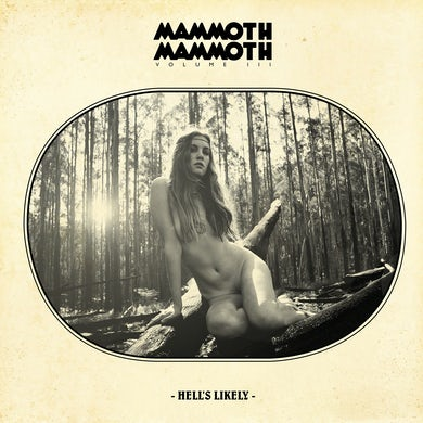 Mammoth Mammoth VOL III HELL'S LIKELY CD