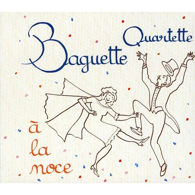 Baguette Quartette LA NOCE CD
