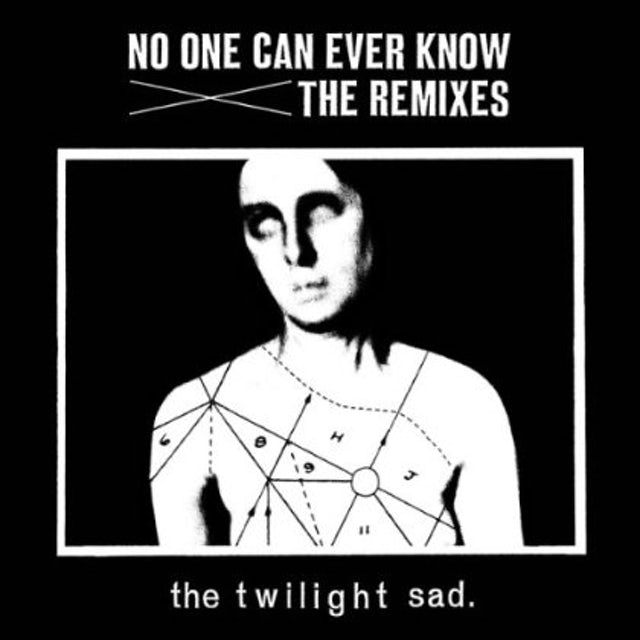 Twilight Sad NO ONE CAN EVER KNOW: THE REMIXES CD