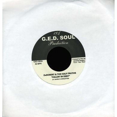 DeRobert & The Half-Truths FALLIN IN DEBT/STAY ON POINT Vinyl Record