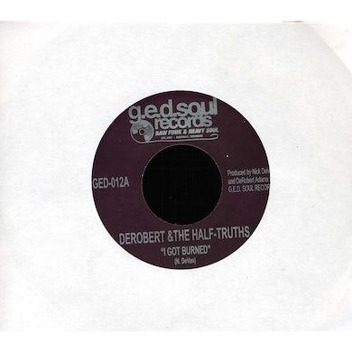 DeRobert & The Half-Truths GOT BURNED/NASHVILLE COUNTRY BUMP Vinyl Record