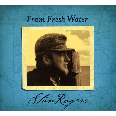 Stan Rogers FROM FRESH WATER CD