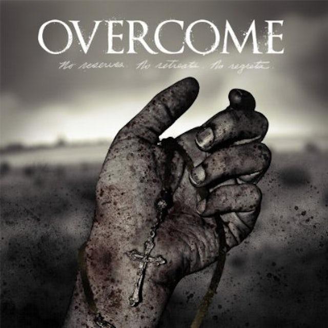 Overcome NO RESERVES NO RETREATS NO REGRETS CD