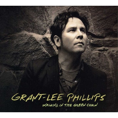 Grant-Lee Phillips WALKING IN THE GREEN CORN CD