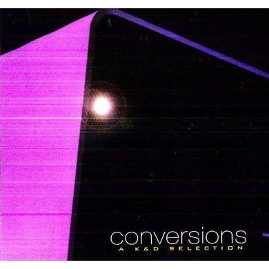 Kruder & Dorfmeister CONVERSIONS: K&D SELECTION CD
