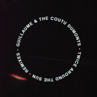 Guillaume & The Coutu Dumonts TWICE AROUND THE SUN REMIXES Vinyl Record
