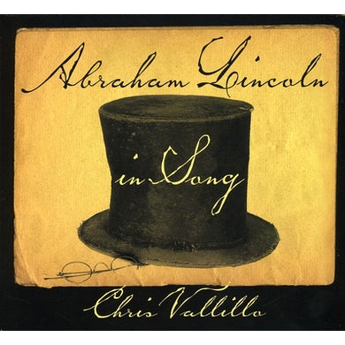 Chris Vallillo ABRAHAM LINCOLN IN SONG CD