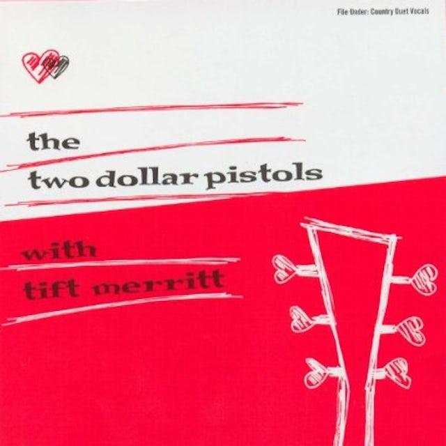 Two Dollar Pistols WITH TIFT MERRITT Vinyl Record