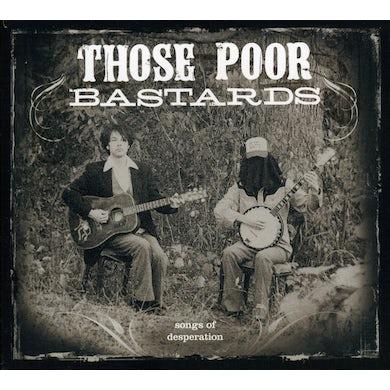 Those Poor Bastards SONGS OF DESPERATION CD