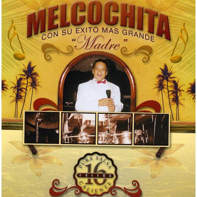 Melcochita CON SU MAS GRANDA PURA SALSA 16 EXITOS CALIENTE CD