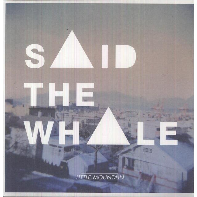 Said The Whale LITTLE MOUNTAIN Vinyl Record