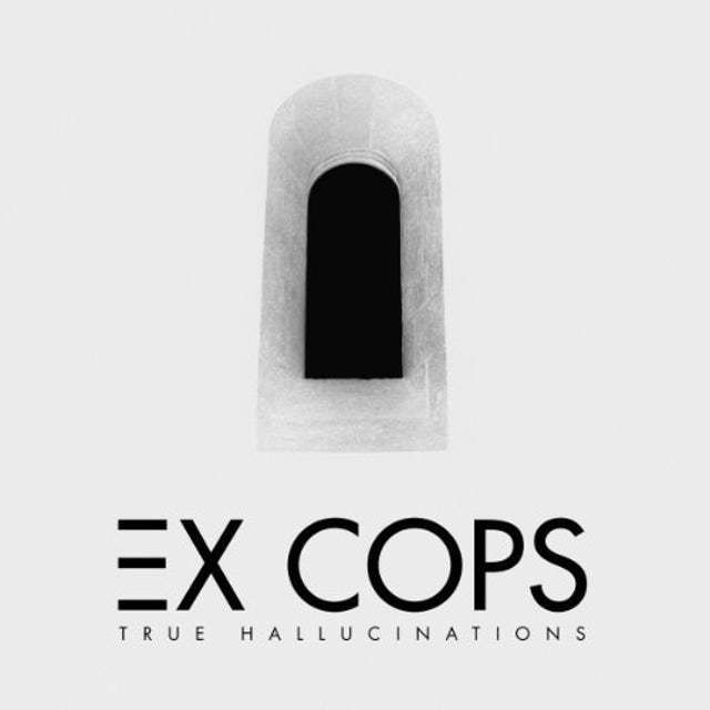 Ex Cops TRUE HALLUCINATIONS Vinyl Record
