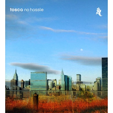 Tosca NO HASSLE CD