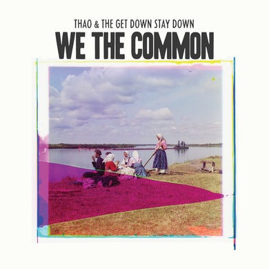 Thao & The Get Down Stay Down WE THE COMMON (DL CARD) Vinyl Record