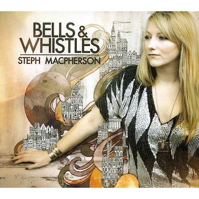 Steph Macpherson BELLS & WHISTLES CD