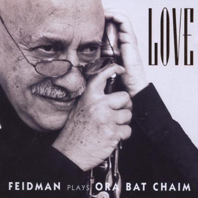 Giora Feidman LOVE: FEIDMAN PLAYS ORA BAT CHAIM CD