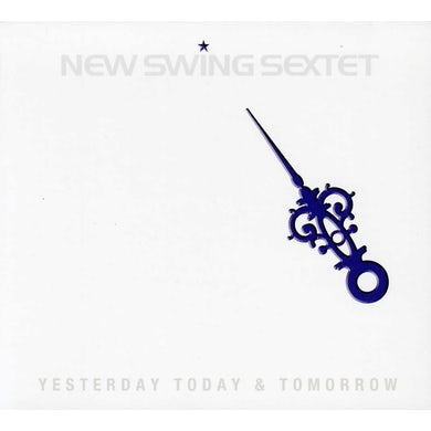 New Swing Sextet YESTERDAY TODAY TOMORROW CD