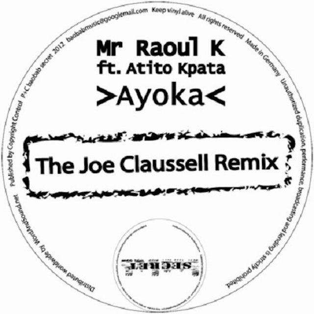 Mr Raoul K AYOKA: THE JOE CLAUSSELL REMIX Vinyl Record