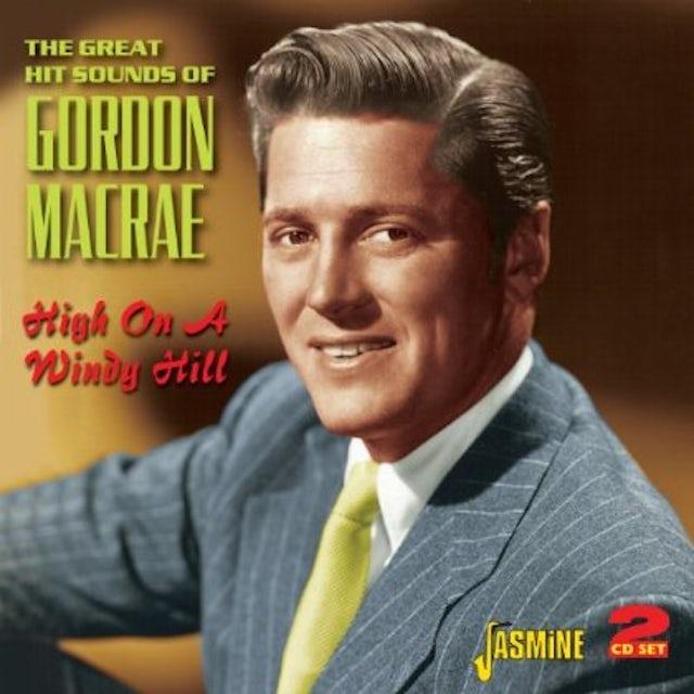 Gordon MacRae HIGH ON A WINDY HILL CD