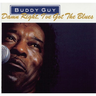 Buddy Guy DAMN RIGHT I'VE GOT THE BLUES CD
