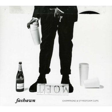 Fashawn CHAMPAGNE & STYROFOAM CUPS CD