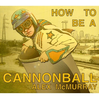 HOW TO BE A CANNONBALL CD