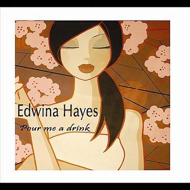 Edwina Hayes POUR ME A DRINK CD