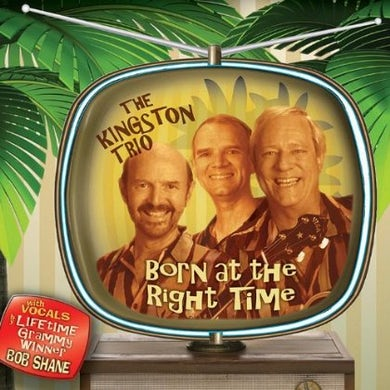 Kingston Trio BORN AT THE RIGHT TIME CD