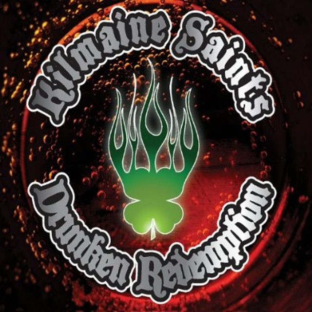 Kilmaine Saints DRUNKEN REDEMPTION CD