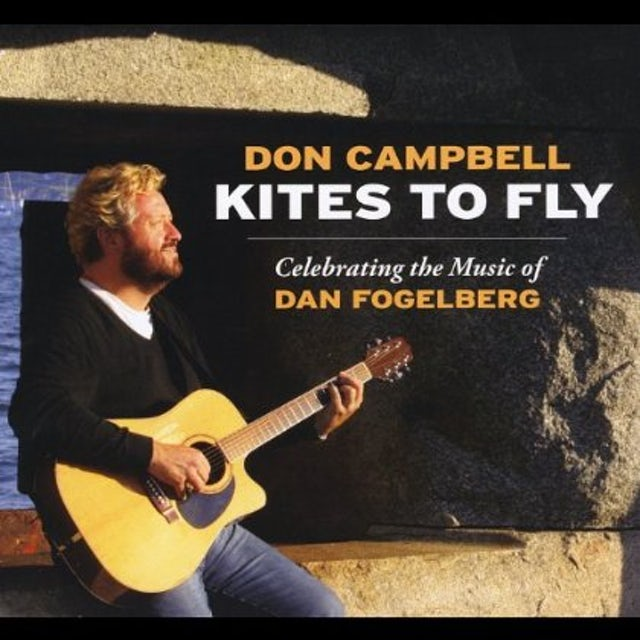 Don Campbell KITES TO FLY: CELEBRATING MUSIC OF DAN FOGELBERG CD