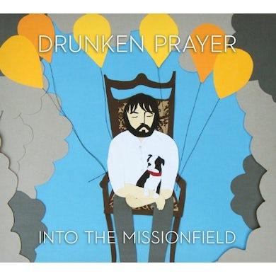 Drunken Prayer INTO THE MISSIONFIELD Vinyl Record