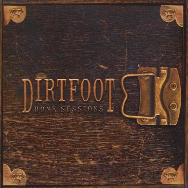 Dirtfoot BONE SESSIONS CD