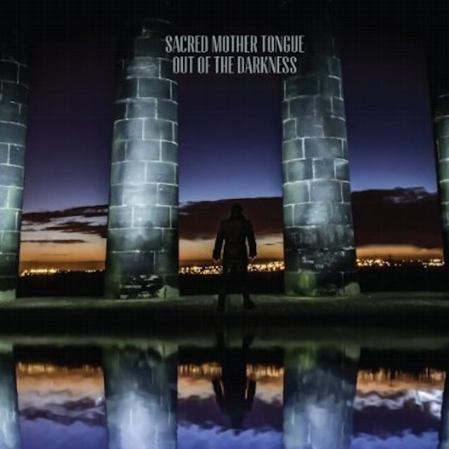 Sacred Mother Tongue OUT OF THE DARKNESS CD