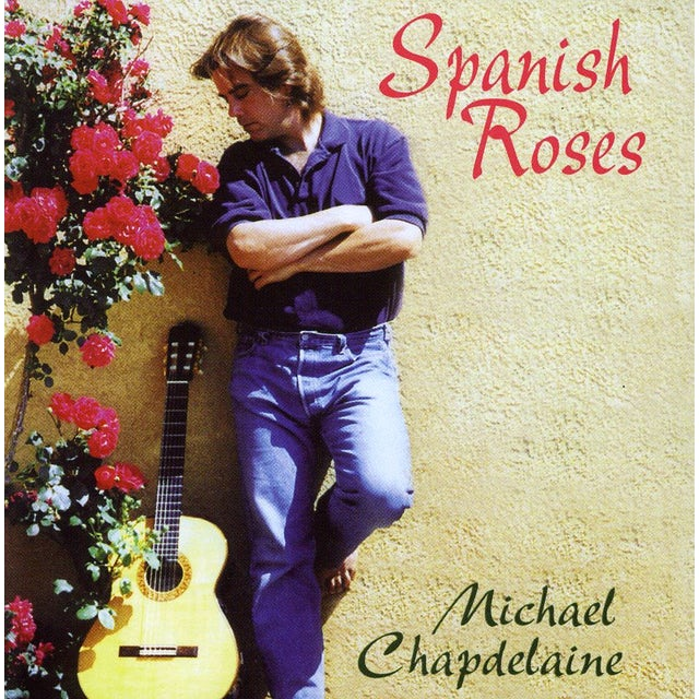 Michael Chapdelaine SPANISH ROSES CD