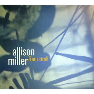 Allison Miller 5AM STROLL CD